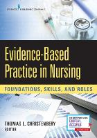 Evidence-Based Practice in Nursing Foundations, Skills, and Roles by Thomas Lee Christenbery