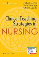 Clinical Teaching Strategies in Nursing by Marilyn H. Oermann, Teresa Shellenbarger, Kathleen B. Gaberson