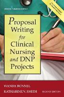 Proposal Writing for Clinical Nursing and DNP Projects by Wanda Bonnel, Katharine Smith