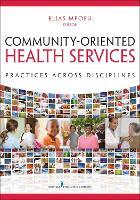 Community-Oriented Health Services Practices Across Disciplines by Elias Mpofu