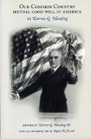 Our Common Country Mutual Good Will in America by Warren G. Harding