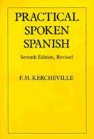 Practical Spoken Spanish by F.M. Kercheville
