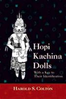 Hopi Kachina Dolls With a Key to Their Identification by Harold Sellers Colton