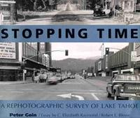 Stopping Time A Rephotographic Survey of Lake Tahoe by Robert E. Blesse