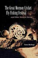 The Great Mormon Cricket Fly-fishing Festival and Other Western Stories by