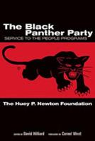 The Black Panther Party Service to the People Programs by Dr. Huey P. Newton Foundation, Cornel West