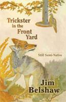 Trickster in the Front Yard Still Semi-native by Jim Belshaw