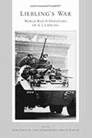 Liebling's War World War II Dispatches of A.J.Liebling by