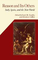 Reason and Its Others Italy, Spain, and the New World by David R. Castillo