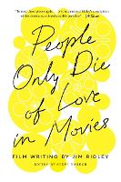 People Only Die of Love in Movies Film Writing by Jim Ridley by Jim Ridley