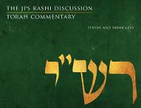 The JPS Rashi Discussion Torah Commentary by Sarah Levy, Steven Levy