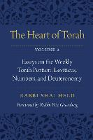 The Heart of Torah, Volume 2 Essays on the Weekly Torah Portion: Leviticus, Numbers, and Deuteronomy by Shai Held, Yitz Greenberg