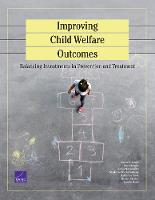 Improving Child Welfare Outcomes Balancing Investments in Prevention and Tre by Jeanne S Ringel