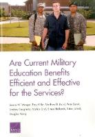 Are Current Military Education Benefits Efficient and Effective for the Services? by Jennie W Wenger
