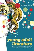Young Adult Literature From Romance to Realism by Michael Cart