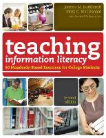 Teaching Information Literacy 50 Standards-based Exercises for College Students by Joanna M. Burkhardt, Mary C. MacDonald, Andree J. Rathemacher