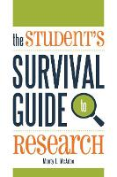 The Student's Survival Guide to Research by Monty L. McAdoo