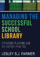 Managing the Successful School Library Strategic Planning and Reflective Practice by Lesley S. J. Farmer