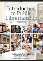 Introduction to Public Librarianship by Kathleen de la Pena McCook, Jenny S. Bossaller, Felton Thomas