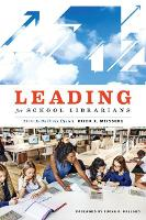 Leading for School Librarians There Is No Other Option by Hilda K. Weisburg, Susan D. Ballard
