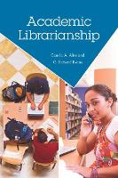 Academic Librarianship by G. Edward Evans, Stacey Greenwell
