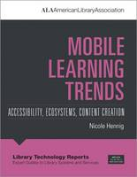 Mobile Learning Trends Accessibility, Ecosystems, Content Creation by Nicole Hennig