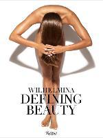 Wilhelmina Defining Beauty by Eric Wilson, Patti Hansen