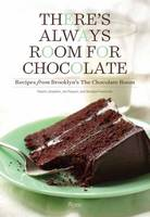 There's Always Room for Chocolate Recipes from Brooklyn's The Chocolate Room by Naomi Josepher, Jon Payson