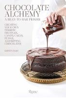 Chocolate Alchemy: A Bean-To-Bar Primer Creating Your Own Terrific Truffles, Candy, Cakes, Fudge and Sipping Chocolates by Kristen Hard, Sean Brock
