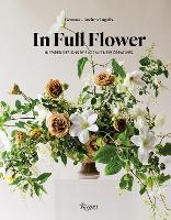 In Full Flower by Andrew Ingalls, Gemma Ingalls