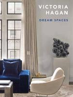 Victoria Hagan Dream Spaces by Victoria Hagan, David Colman