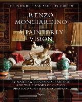 The Interiors and Architecture of Renzo Mongiardino A Painterly Vision by Martina Mondadori Sartogo