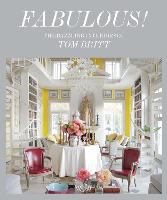Fabulous The Dazzling Interiors of Tom Britt by Mitchell Owens