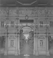 Hiroshi Sugimoto Gates of Paradise by Hiroshi Sugimoto, Ryuki Hiraoka