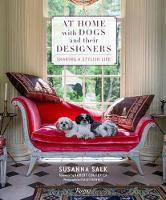 At Home with Dogs and Their Designers Sharing a Stylish Life by Susanna Salk