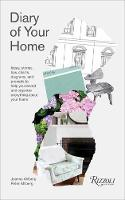Diary of Your Home Ideas, Stories, Tips, Charts, Diagrams, and Prompts to Help You Record and Organize Everything About your Home by Joanna Ahlberg, Peter Ahlberg