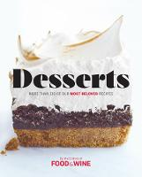 Desserts More than 140 of Our Most Beloved Recipes by Food & Wine