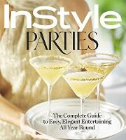 InStyle Parties The Complete Guide to Easy, Elegant Entertaining All Year Round by InStyle Magazine