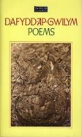 Welsh Classics Series, The:1. Dafydd Ap Gwilym - Poems by Dafydd ap Gwilym