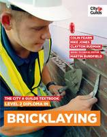 The City & Guilds Textbook: Level 2 Diploma in Bricklaying by Martin Burdfield, Colin Fearn, Mike Jones
