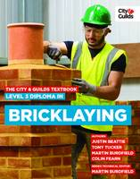 The City & Guilds Textbook: Level 3 Diploma in Bricklaying by Beattie Justin, Martin Burdfield, Tony Tucker