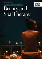 Level 3 Advanced Technical Diploma in Beauty and Spa Therapy: Learner Journal by