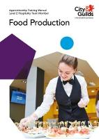 Level 2 Hospitality Team Member - Food Production: Apprenticeship Training Manual by Miriam Garstang