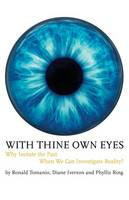 With Thine Own Eyes Why Imitate the Past When We Can Investigate Reality? by Ronald Tomanio, Diane Iverson, Phyllis Ring