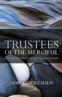 Trustees of the Merciful by Adib Taherzadeh