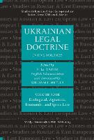 Ukrainian Legal Doctrine Volume 4: Ecological, Agrarian, Economic, and Space Law by V. la Tatsyi