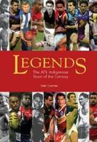 Legends The AFL Indigenous Team of the Century by Sean Gorman