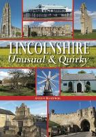 Lincolnshire - Unusual & Quirky by Andrew Beardmore