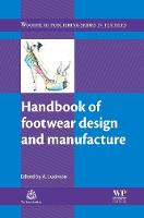 Handbook of Footwear Design and Manufacture by Ameersing (Hong Kong Polytechnic University, China) Luximon