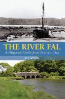 The River Fal A Historical Guide from Source to Sea by David G. Wilson